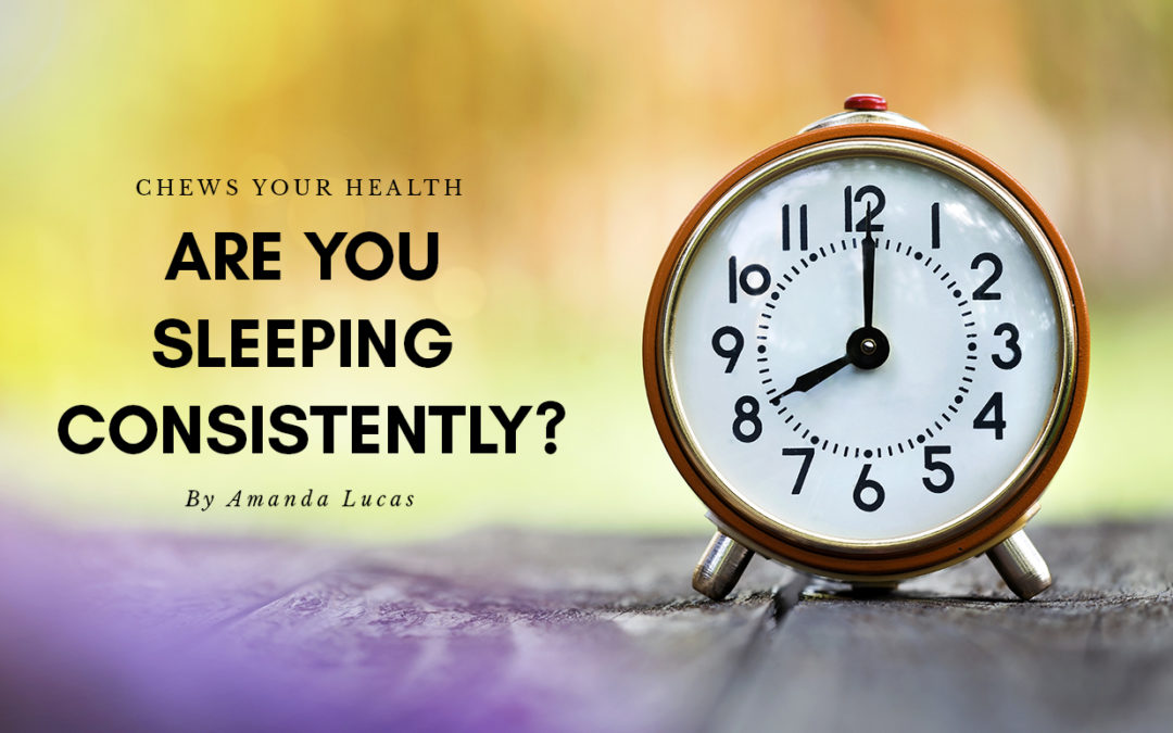 Are You Sleeping Consistently?