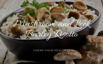 Mushroom and Leek Barley Risotto