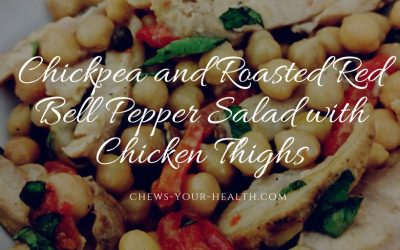 Chickpea and Roasted Red Bell Pepper Salad with Chicken Thighs